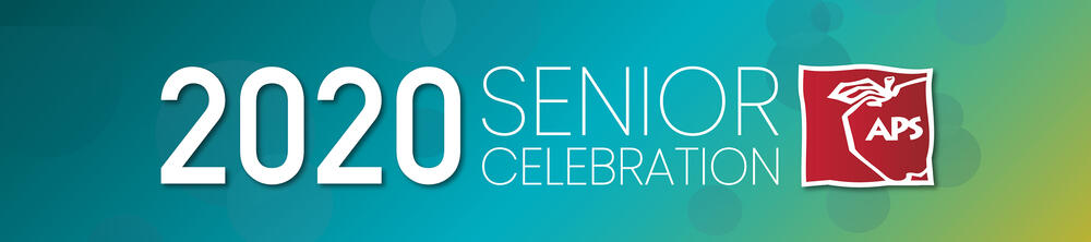 APS 2020 Senior Celebration